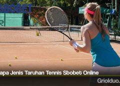 Beberapa Jenis Taruhan Tennis Sbobet Online