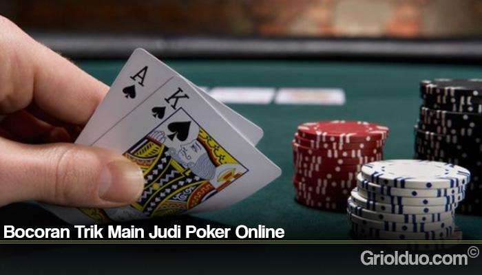 Bocoran Trik Main Judi Poker Online