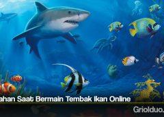 Kesalahan Saat Bermain Tembak Ikan Online