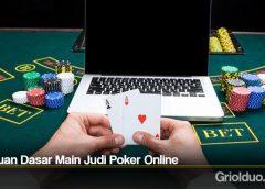 Panduan Dasar Main Judi Poker Online