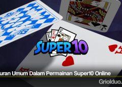Peraturan Umum Dalam Permainan Super10 Online
