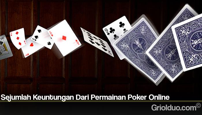 Sejumlah Keuntungan Dari Permainan Poker Online