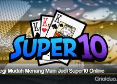 Strategi Mudah Menang Main Judi Super10 Online