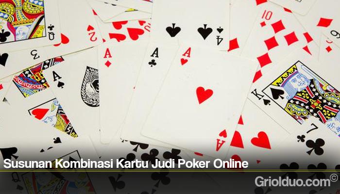 Susunan Kombinasi Kartu Judi Poker Online