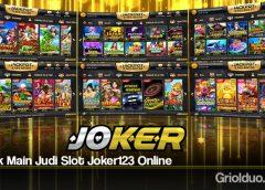 Taktik Main Judi Slot Joker123 Online
