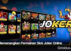 Tips Memenangkan Permainan Slot Joker Online