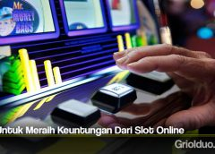 Tips Untuk Meraih Keuntungan Dari Slot Online