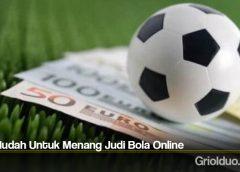 Trik Mudah Untuk Menang Judi Bola Online
