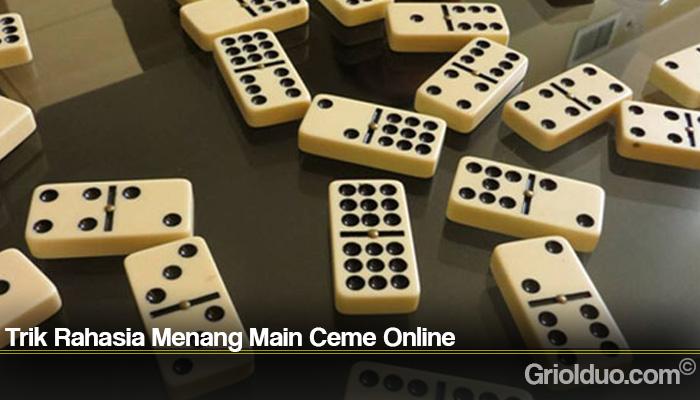 Trik Rahasia Menang Main Ceme Online