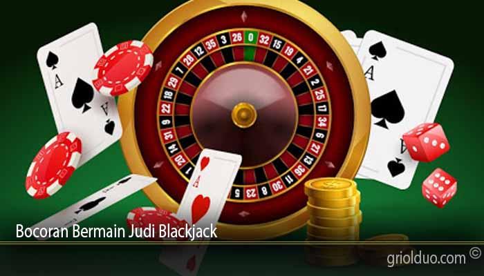 Bocoran Bermain Judi Blackjack