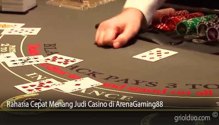 Rahasia Cepat Menang Judi Casino di ArenaGaming88